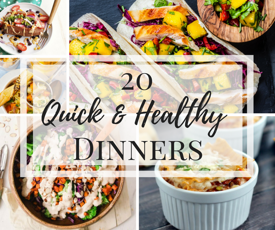 20 Quick and Healthy Dinners