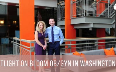 Spotlight on Bloom OB/GYN in Washington, DC
