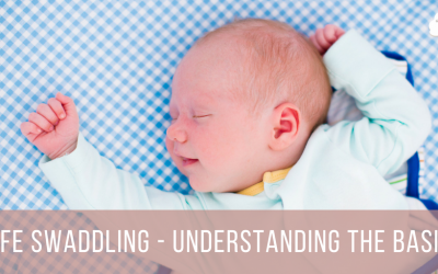 SAFE SWADDLING – UNDERSTANDING THE BASICS