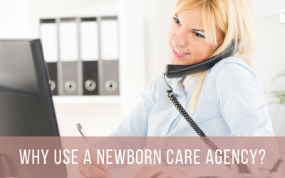 Why Use a Newborn Care Agency?