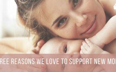 Three Reasons We Love to Support New Moms