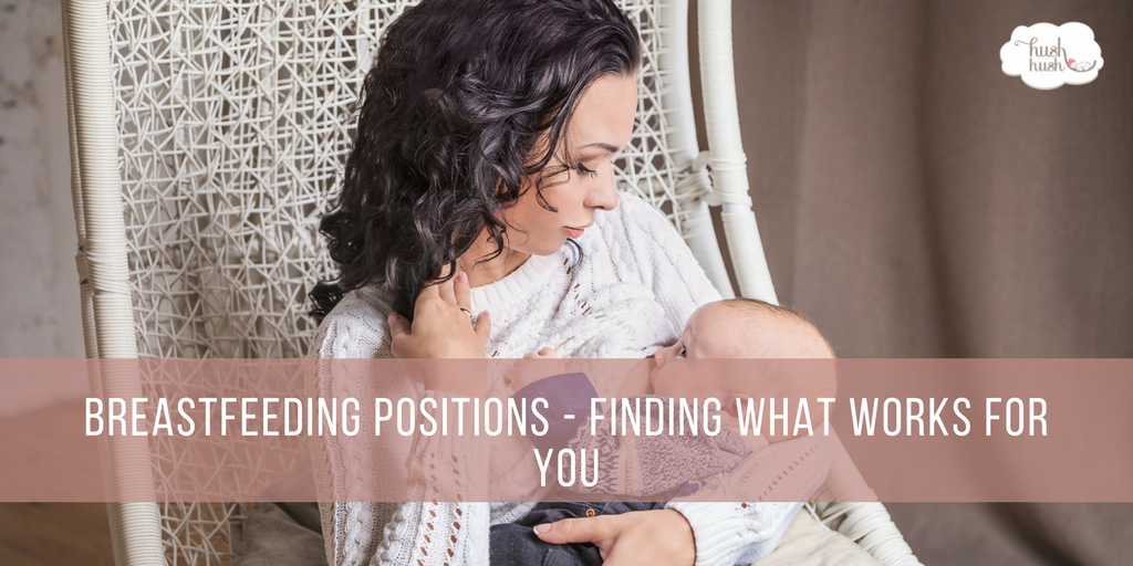 Breastfeeding Positions – Finding What Works for You
