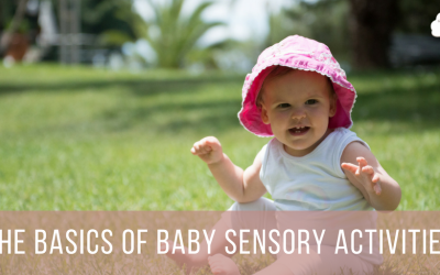 The Basics of Baby Sensory Activities
