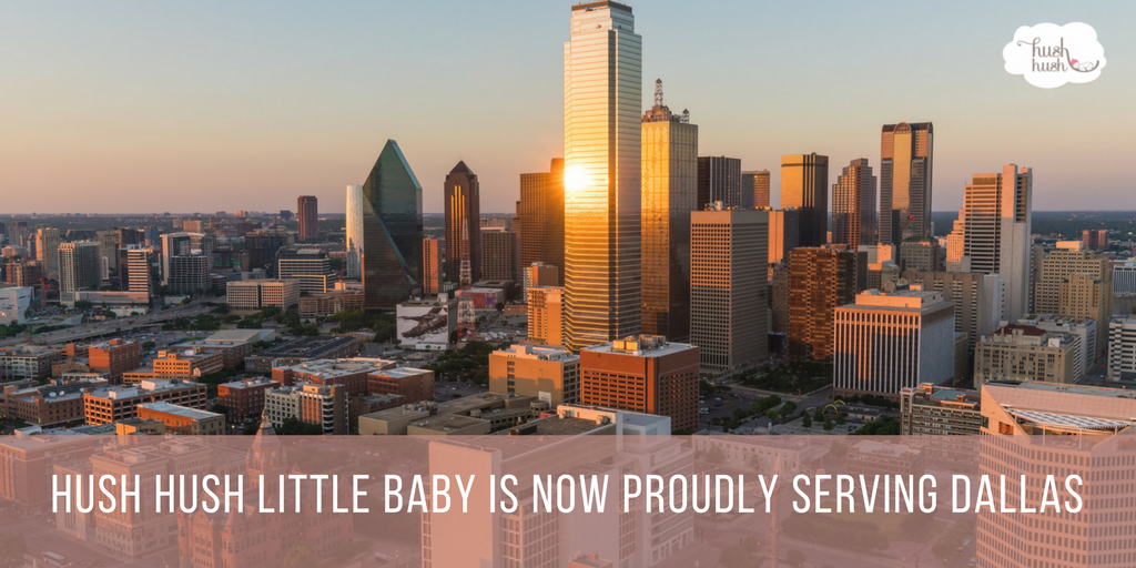 Hush Hush Little Baby is Now Proudly Serving Dallas