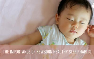 The Importance of Newborn Healthy Sleep Habits