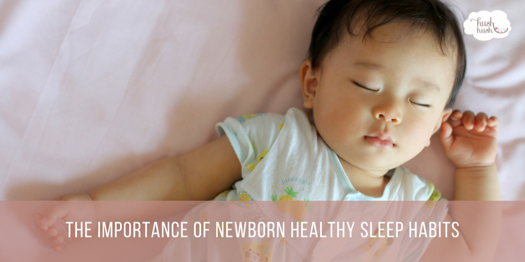 The Importance of Newborn Healthy Sleep Habits