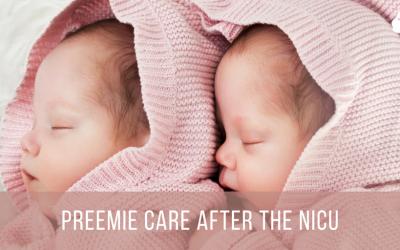 Preemie Care After the NICU