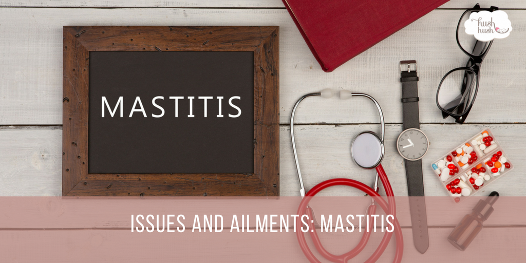 Issues and Ailments: Mastitis