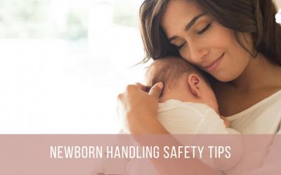 Newborn Handling Safety Tips