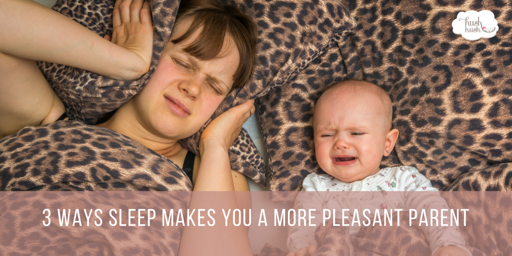 3 Ways Sleep Makes You a More Pleasant Parent