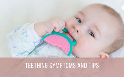 Teething Symptoms and Tips