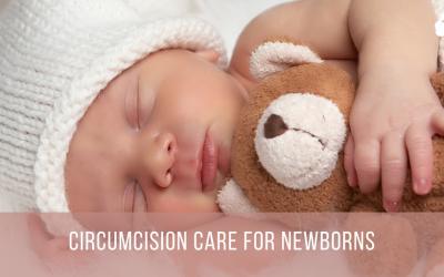Circumcision Care for Newborns