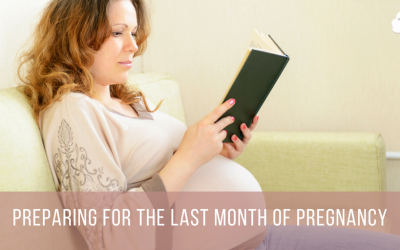 Preparing for the Last Month of Pregnancy
