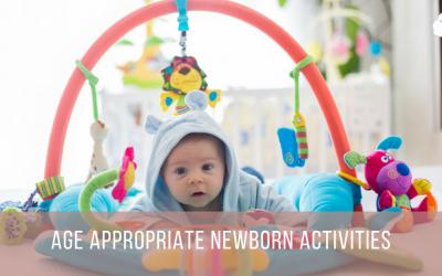 Age Appropriate Newborn Activities