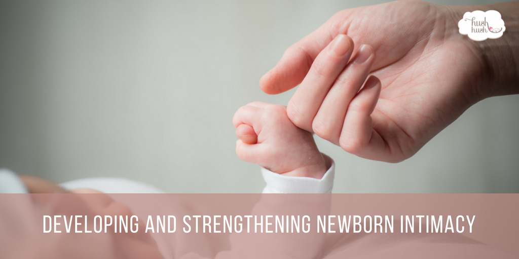 Developing and Strengthening Newborn Intimacy