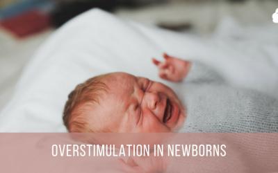 Overstimulation in Newborns