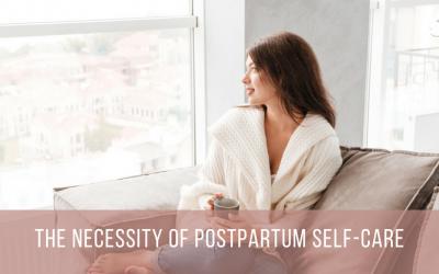 The Necessity of Postpartum Self-Care