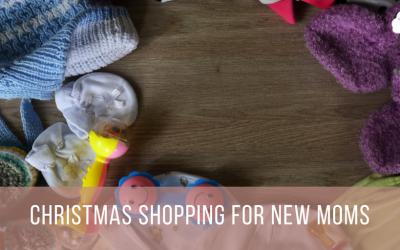 Christmas Shopping for New Moms