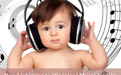 Can Listening to Classical Music Really Make Your Newborn Smarter?