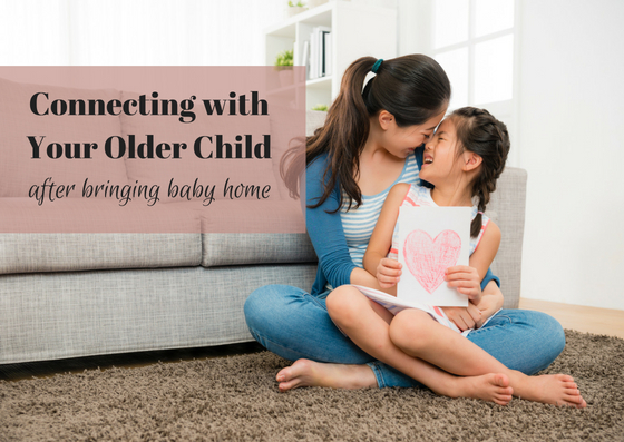 Connecting with Your Older Child After Bringing Baby Home