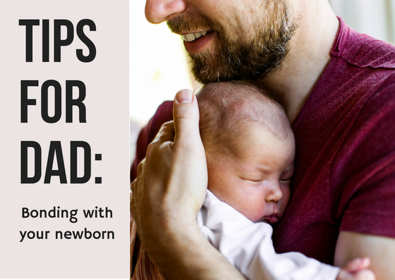 Tips for Dad: Bonding with Your Newborn