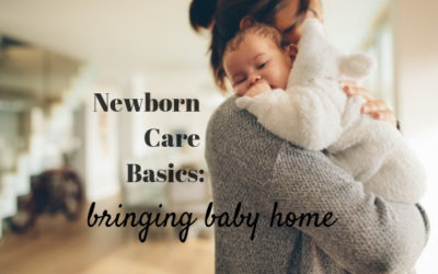 Newborn Care Basics: Bringing Baby Home