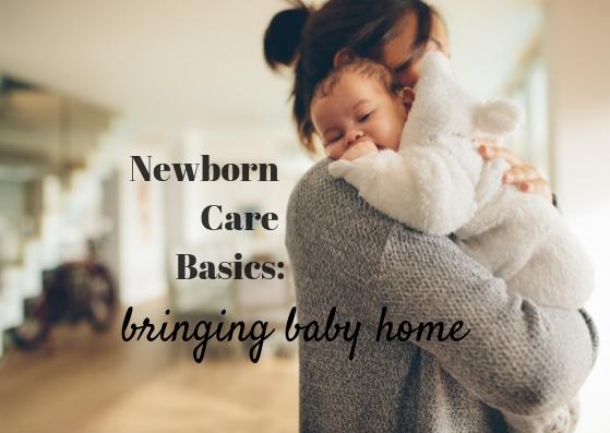 Newborn Care Basics: Bringing Baby Home