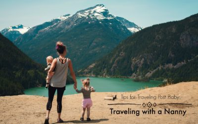 Tips for Traveling Post Baby: Traveling with a Nanny {Part 2}