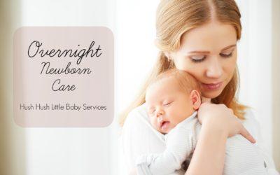 Overnight Newborn Care – Hush Hush Little Baby Services