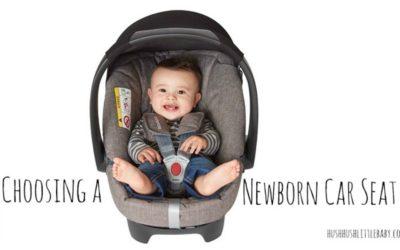 Choosing a Newborn Car Seat